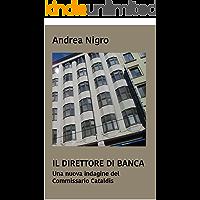 Il direttore di banca. Una nuova indagine del commissario Cataldis