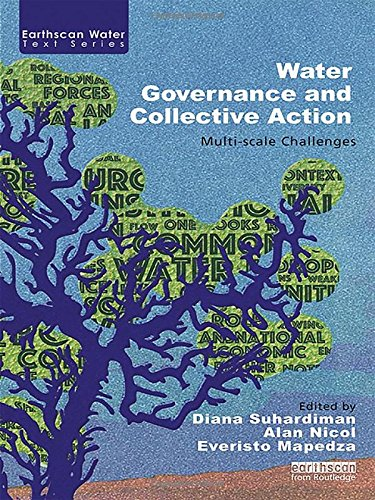 Water Governance and Collective Action: Multi-scale Challenges (Earthscan Water Text)