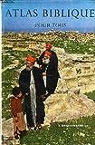 atlas biblique pour tous