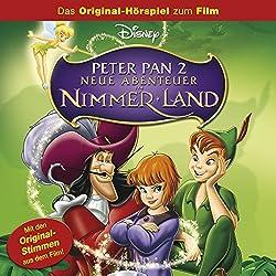 Peter Pan 2 - Neue Abenteuer in Nimmerland (Das Original-Hörspiel zum Film)