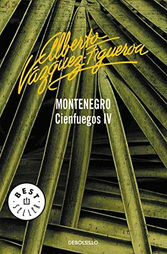 Montenegro (Cienfuegos 4) (BEST SELLER) por Alberto Vazquez-Figueroa