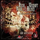 Oscar Wilde & Mycroft Holmes - Sonderermittler der Krone: Folge 16: Der Austausch