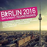 Berlin 2016 - Day & Night Techno Sounds