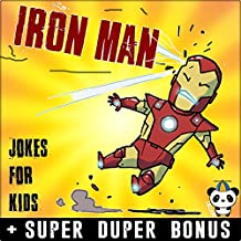 IRON MAN: 100+The Invincible Iron Man Jokes & Memes for Kids ( THE INVINCIBLE IRON MAN comic books parody) + SUPER BONUS (English Edition)