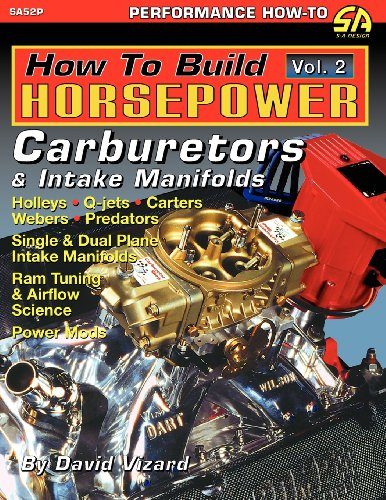 How to Build Horsepower, Volume 2: Carburetors and Intake Manifolds por David Vizard