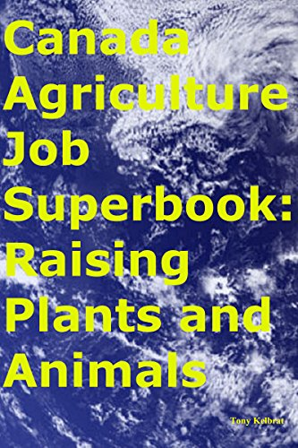 Canada Agriculture Job-Business Guide eBook: Tony Kelbrat