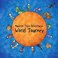 Musical Yoga Adventures: World Journey