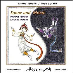 Sonne und Mond: Wie aus Feinden Freunde wurden (Arabisch-Deutsch)