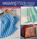 Weaving Made Easy: 17 Projects Using a Rigid-Heddle Loom