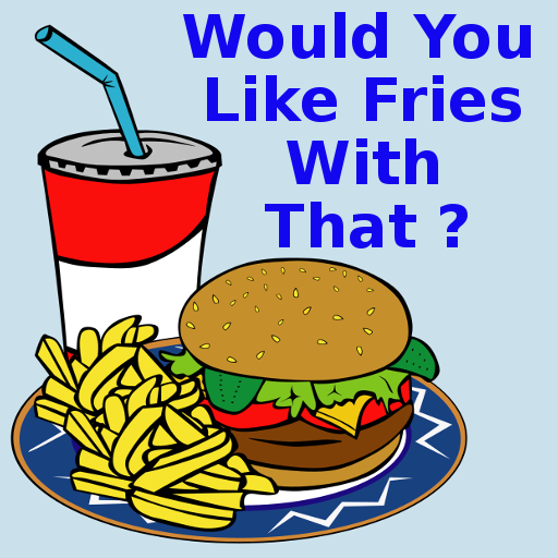 would-you-like-fries-with-that-