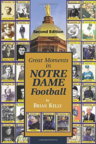 Frank Leahy Notre Dame (Great Moments in Notre Dame Football-- Second Edition: This book begins at the beginning of Football and goes to the recent Brian Kelly era.)