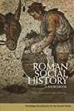 Roman Social History: A Sourcebook (Routledge Sourcebooks for the Ancient World)