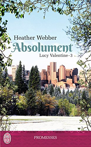 Lucy Valentine (Tome 3) - Absolument par [Webber, Heather, Luc, Elisabeth]