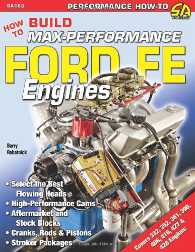 How To Build Max-Performance Ford FE Engines (Performance How to)