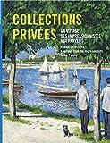 Collections privées. Un voyage des impressionnistes aux fauves.