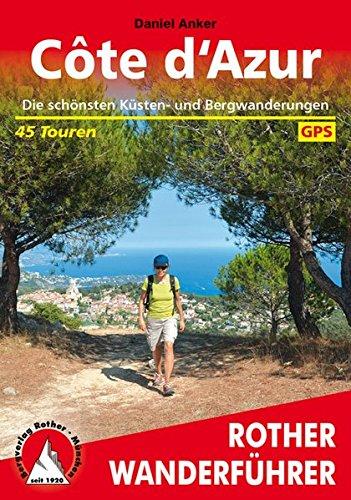 Cote d'Azur: Die schönsten Küsten- und Bergwanderungen. 45 Touren. (Rother Wanderführer)