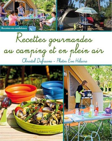 Recettes gourmandes au camping et en plein air par Christel Dufrasne