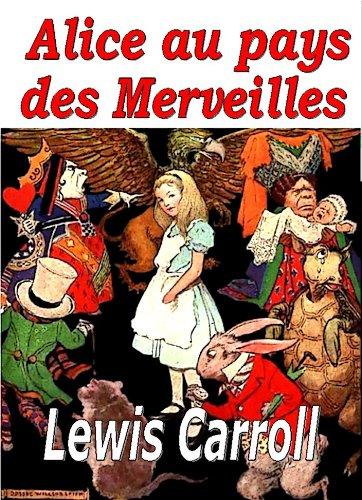 Alice au pays des merveilles (des illustrations) par Lewis Carroll