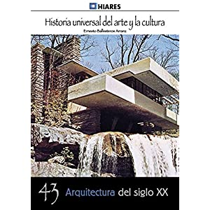 Arquitectura de siglo XX (Historia Universal del Arte y la Cultura)