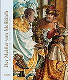 Der Meister von Meßkirch: Katholische Pracht in der Reformationszeit -