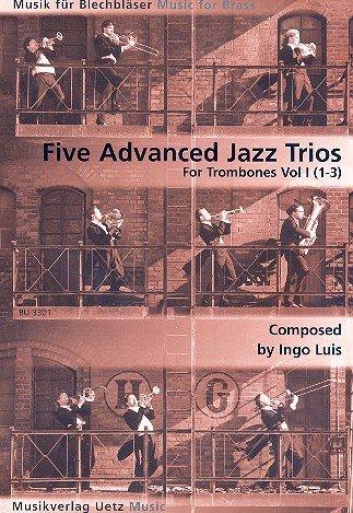Five Advanced Jazz Trios For Trombones Vol. I (1-3) / für Posaunen Teil I (1-3) (Partitur und Stimmen)