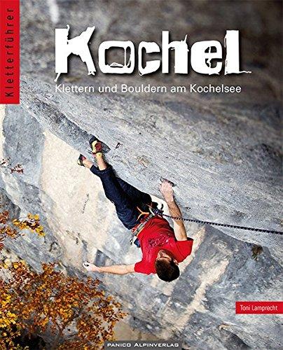 Kletter- und Boulderführer Kochel: Sportklettern und Bouldern am Kochelsee.