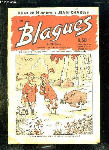 BLAGUES N° 199. LES MEILLEURES HISTOIRES DROLES, LES MEILLEURS DESSINS HUMORISTIQUES. par ROUFF ANDRE.