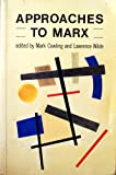 Approaches to Marx