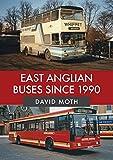 East Anglian Buses Since 1990