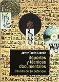 Soportes y técnicas documentales: Causas de su deterioro