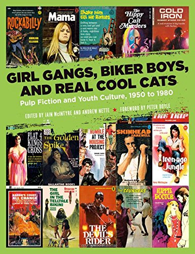 Girl Gangs, Biker Boys, And Real Cool Cats Pulp Fiction And Youth Culture, 1950 To 1980