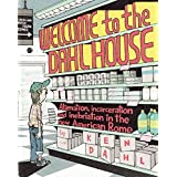 Welcome To The Dahl House: or Alienation, Incarceration, & Inebriation in the New American Rome : A Jolly Rumpustime Diversion for every Ailing tot and Mentally Deficient Adult