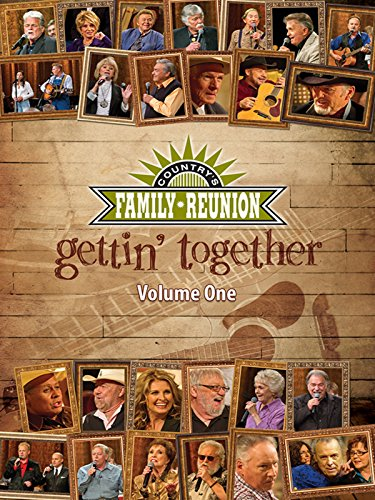 Country's Family Reunion - Gettin' Together: Volume One