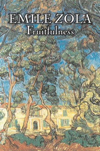 Fruitfulness by Emile Zola, Fiction, Classics, Literary Cover Image