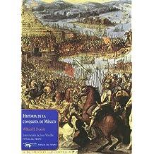 Historia de la conquista de México (Papeles del tiempo)