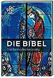 Die Bibel. Mit Bildern von Marc Chagall: Gesamtausgabe. Revidierte Einheitsübersetzung 2017.