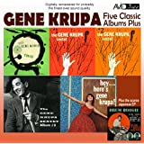 Five Classic Albums Plus (The Gene Krupa Sextet #1 / #2 / #3 / Hey Here's Gene Krupa / The Gene Krupa Trio Collates) [Remastered]