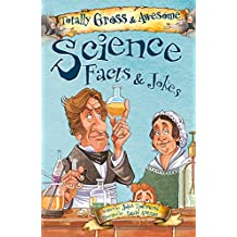 Science Facts & Jokes (Totally Gross & Awesome)