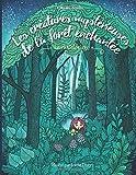 Les créatures mystérieuses de la forêt enchantée - Coloriages Adultes: Inspiration, relaxation, méditation, zen...