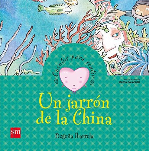 Un jarrón de la China: un cuento sobre el miedo (Cuentos para sentir) por Begoña Ibarrola