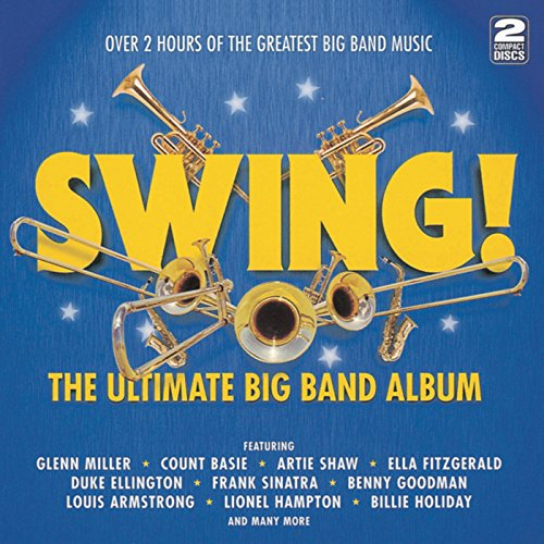 Swing! The Ultimate Big Band Album -