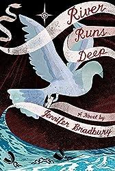 River Runs Deep by Jennifer Bradbury (2016-07-19)