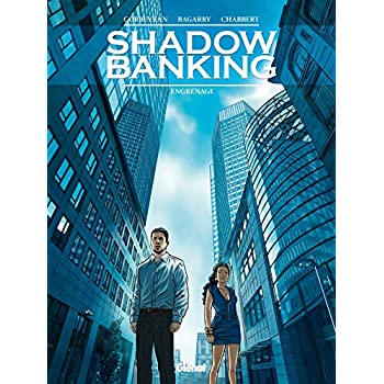 Shadow Banking - Tome 02: Engrenage