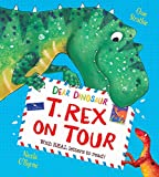 Dear Dinosaur: T. Rex on Tour: With Real Letters to Read!