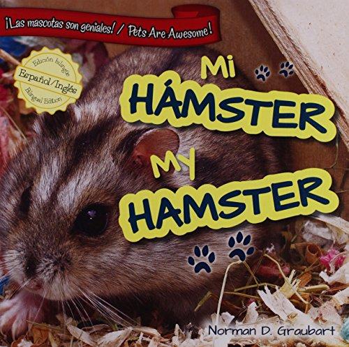Mi hamster / My Hamster (Las mascotas son geniales / Pets Are Awesome!) por Norman D. Graubart