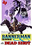 Bannerman the Enforcer 7: Dead Shot (A Bannerman the Enforcer Western)
