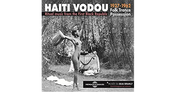 Haiti Vodou: 1937-1962 Folk Trance Possession (Ritual Music