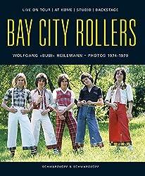 Bay City Rollers: Der ultimative Bildband. Dt. /Engl.: Live on Tour, at Home, Studio, Backstage