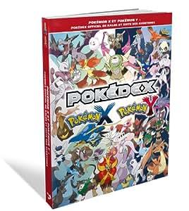 Pokemon X et Pokemon Y: le guide Pokedex officiel de Kalos et suite des aventures