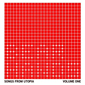 Songs from Utopia Volume One